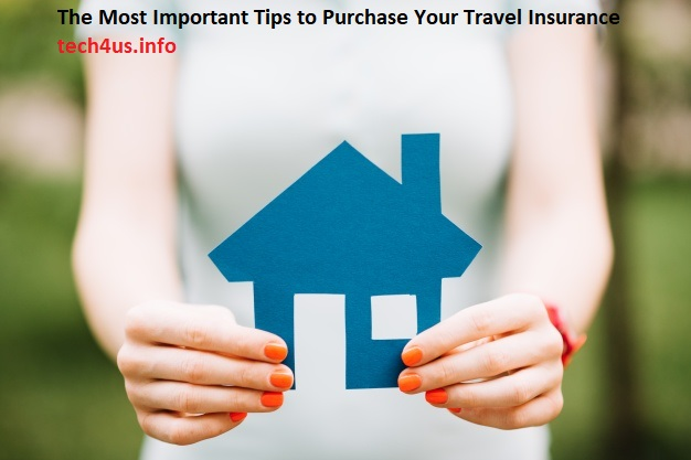 The Most Important Tips to Purchase Your Travel Insurance