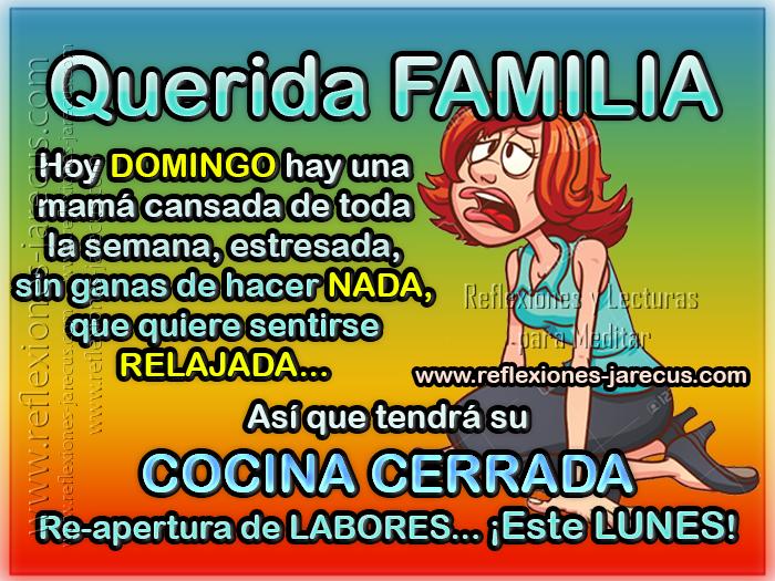 Querida familia hoy domingo hay una mam cansada de toda for Cocina 1 dia para toda la semana