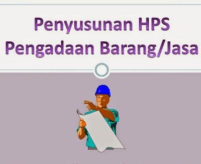 Inilah Langkah Penyusunan Dan Fungsi HPS Dalam Pengadaan Barang/Jasa