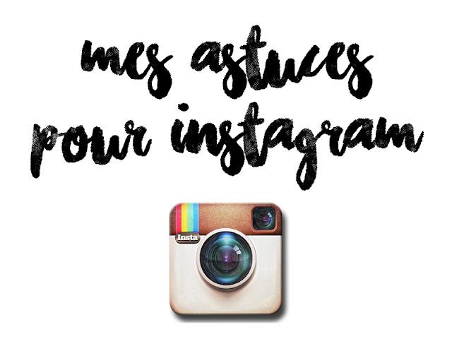 Nouveau Mes astuces pour Instagram (retouches, applications, avis) ! | La YU-21