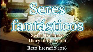 http://sweetdarkworld.blogspot.com.ar/2018/01/reto-literario-seres-fantasticos-2018.html
