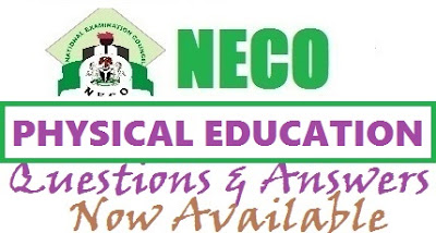 NECO Physical Education Expo Answers 2017 | Theory Questions & Objective Runz