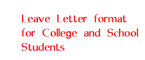 Leave Letter format for College and School Students - Letter