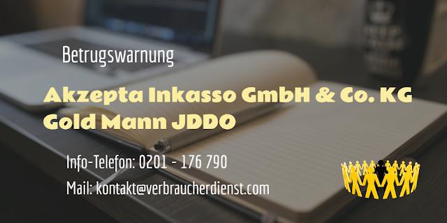 Betrugswarnung Akzepta Inkasso GmbH & Co. KG  Gold Mann JDDO