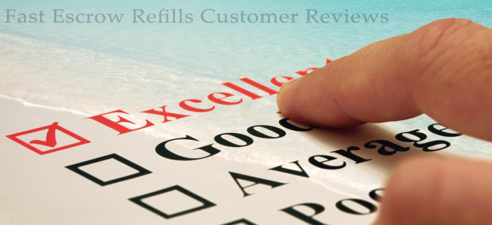 Fast Escrow Refills Reviews, Fast Escrow Refills Testimonials,  Escrow Refills Reviews 2016