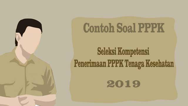 Contoh Soal PPPK 2019 - Seleksi Kompetensi P3K eks Honorer K2 Tenaga Kesehatan