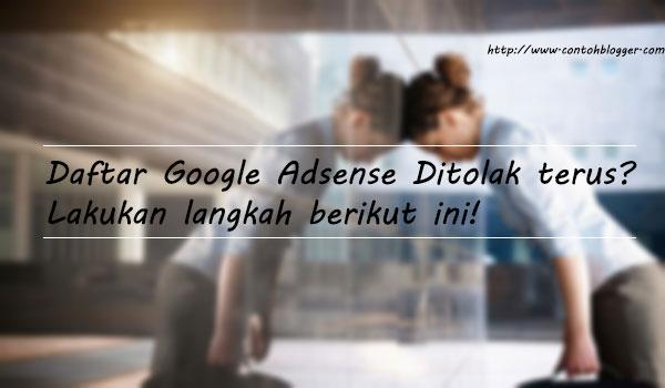 Google Adsense Ditolak terus