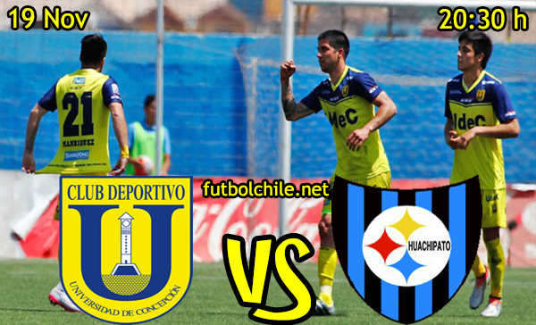 Ver stream hd youtube facebook movil android ios iphone table ipad windows mac linux resultado en vivo, online: Universidad de Concepción vs Huachipato