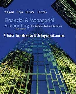 Financial & Managerial Accounting by Jan Williams, Susan Haka, Mark Bettner, Joseph Carcello 16th Edition