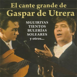 "GASPAR DE UTRERA; PACO DE LUCÍA, RAMÓN DE ALGECIRAS, PEDRO ESCALONA, PACO AGUILERA ""EL CANTE GRANDE DE GASPAR DE UTRERA""  CD 2014 PIROS-CIENC. BAILES ESPAÑOLES, REFLEJOS MALAGUEÑOS, FLAMENCO HOY, GASPAR DE UTRERA MOVIEPALAY 1972."