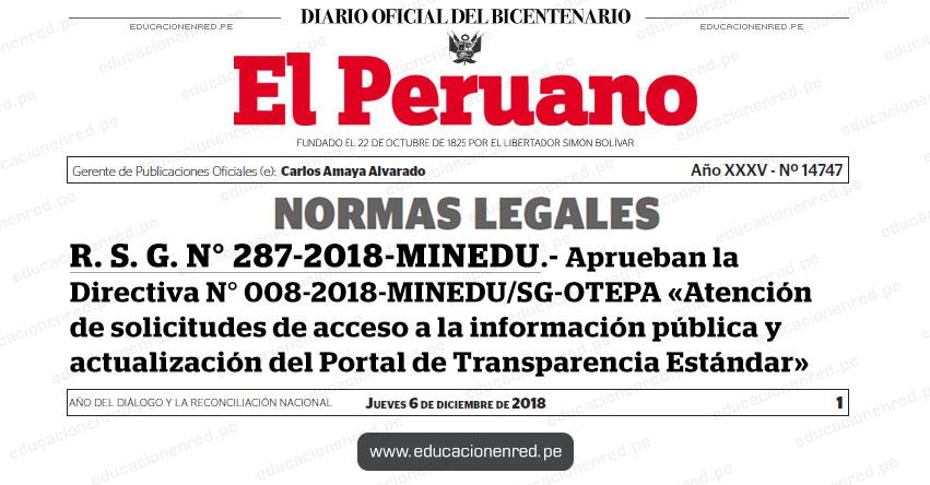 R. S. G. N° 287-2018-MINEDU - Aprueban la Directiva N° 008-2018-MINEDU/SG-OTEPA «Atención de solicitudes de acceso a la información pública y actualización del Portal de Transparencia Estándar» www.minedu.gob.pe