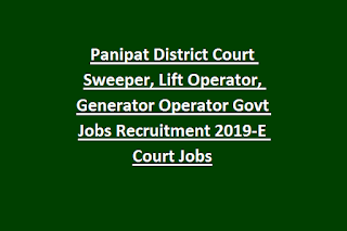 Panipat District Court Sweeper, Lift Operator, Generator Operator Govt Jobs Recruitment Notification 2019-E Court Jobs