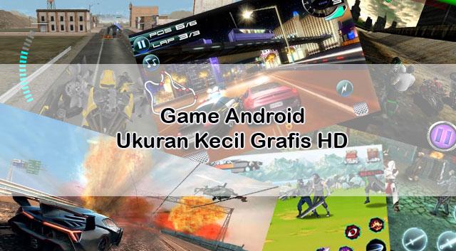 Download Game Android Ukuran Kecil Grafis Mantap Jiwa !!