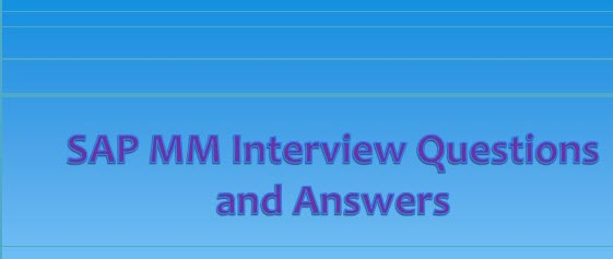 100 REAL TIME SAP MM Interview Questions and Answers, SAP MM
