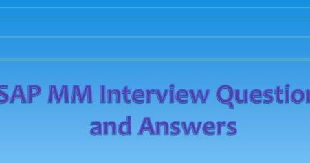 Sap Mm Interview Questions And Answers 100 Real Time Sap Mm Interview Questions And Answers Sap Mm Interview Questions With Answers Top 100 Material Master Interview Questions And Answers Sap Mm Certification