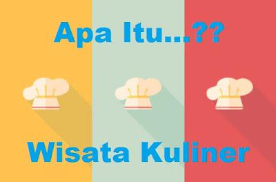 pengertian dan definisi wisata kuliner