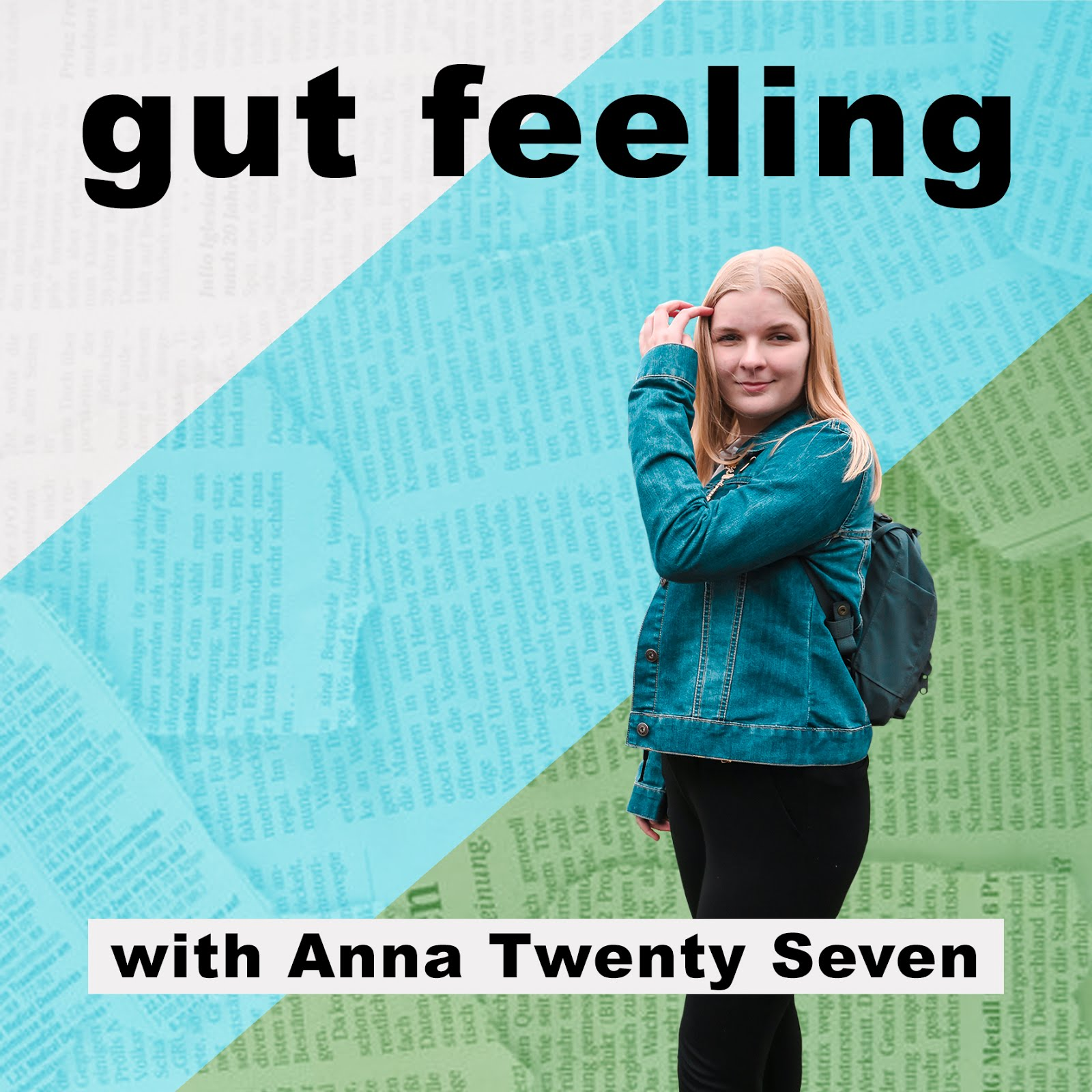 GUT FEELING WITH ANNA PODCAST ABOUT FOLLOWING YOUR GUT, OVARIAN CYSTS, POSITIVITY AND LIFESTYLE. MORE ON WWW.ANNATWENTYSEVEN.COM