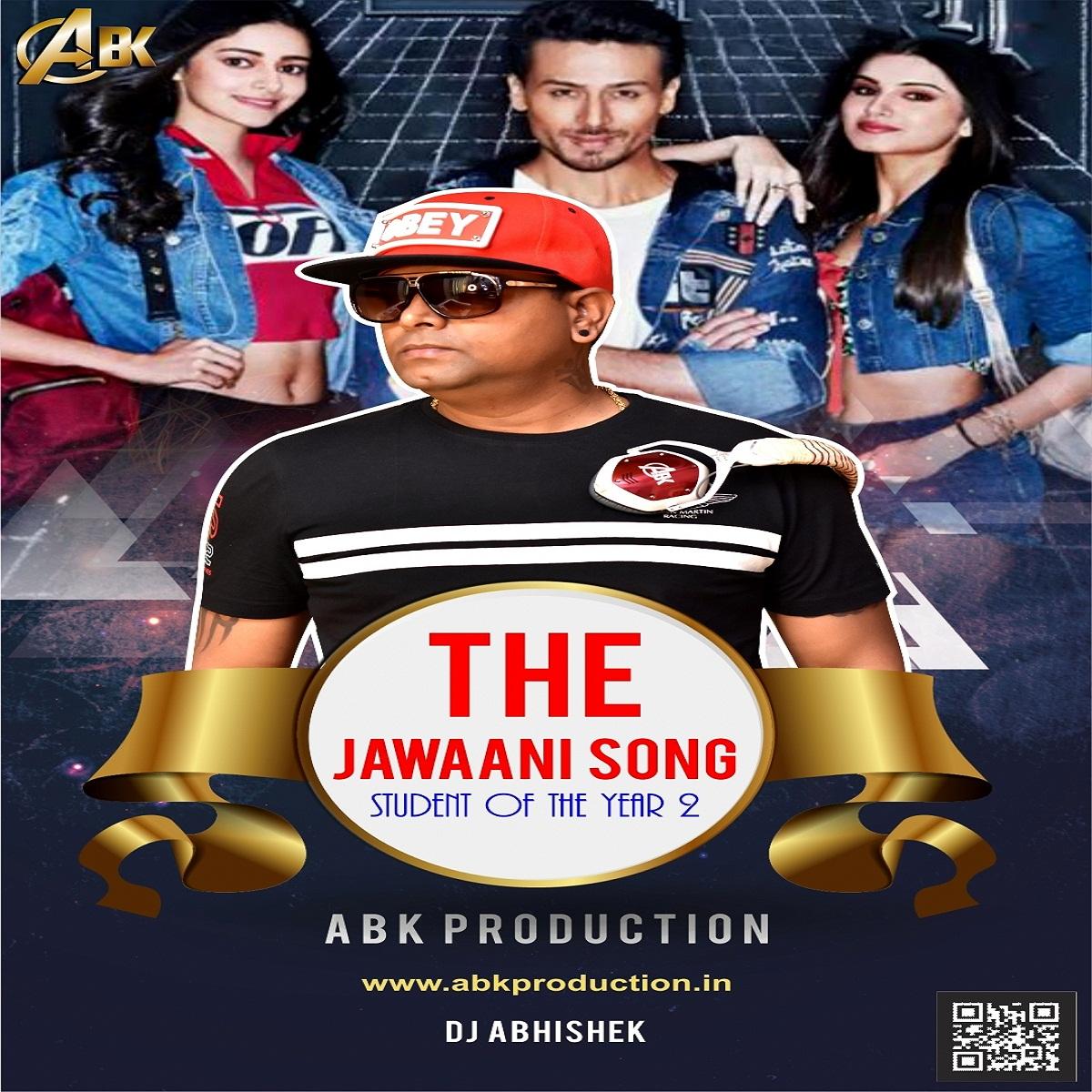 The Jawaani Song ( Remix ) Abk Production - DJ Abhishek