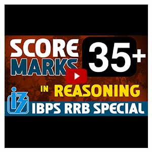 Score 35 + Marks | Reasoning | IBPS RRB SPECIAL 2017