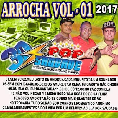 13/01/07 CD ARROCHA 2017 - VOL.01 - POP SAUDADE 3D - STUDIO PR PRODUÇÕES