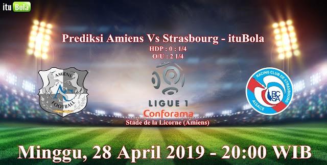 Prediksi Amiens Vs Strasbourg - ituBola