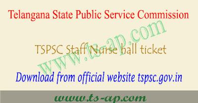 TSPSC Staff Nurse hall tickets 2021 download @tspsc.gov.in