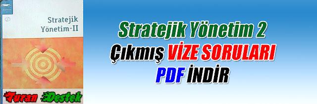 İlgili Aramalar: Stratejik Yönetim 2 Vize soruları pdf indir, Aöf Stratejik Yönetim 2, Stratejik Yönetim 2, Stratejik Yönetim 2, Stratejik Yönetim 2 2017 vize soruları, Stratejik Yönetim 2 2016 vize soruları, Stratejik Yönetim 2 2015 vize soruları pdf indir, Stratejik Yönetim 2 2014 vize indir, Stratejik Yönetim 2 2013 aöf vizeleri indir, İşletme Stratejik Yönetim 2 sınav soruları, Aöf İşletme Stratejik Yönetim 2 çıkmış vize soruları pdf indir.