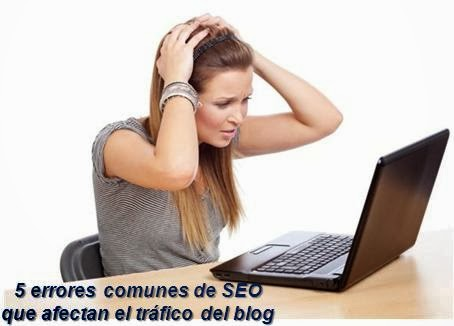 5 errores comunes de SEO que afectan el tráfico del blog