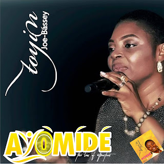 Music: Toyin Joe Bassey – Ayomide || @ToyinJoe_Bassey