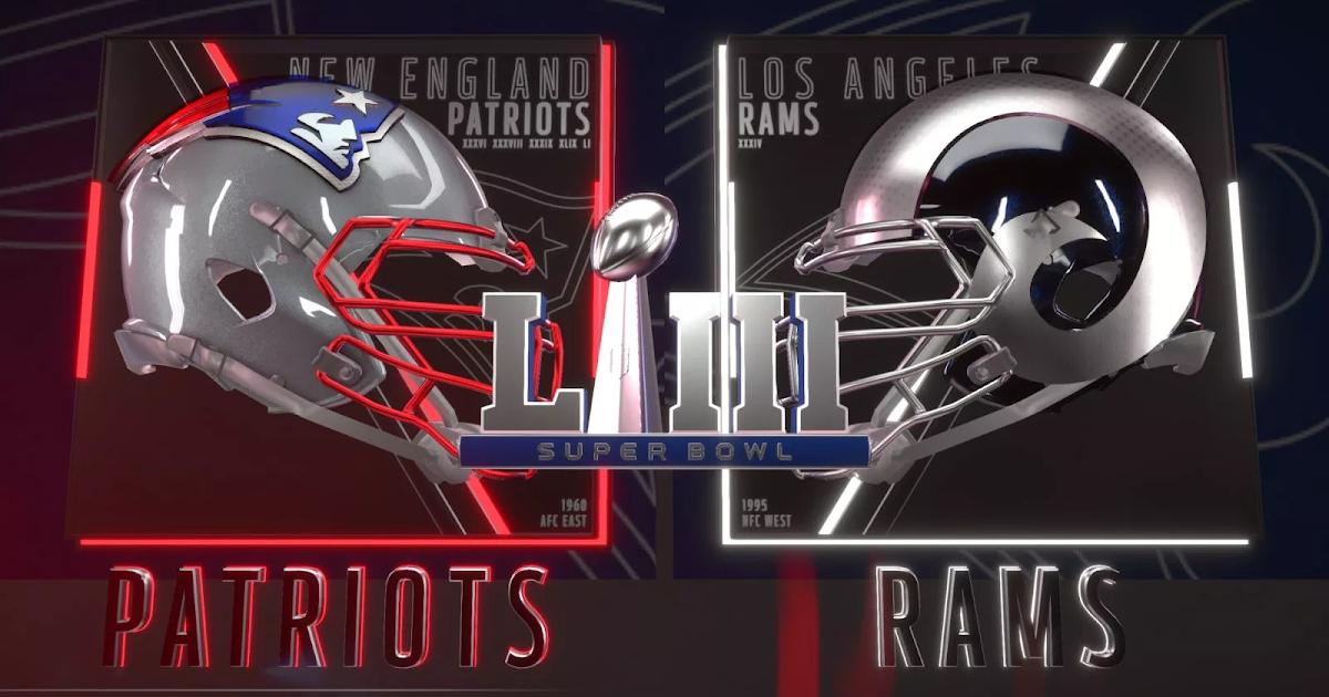 Super Bowl LIII | Patriots vs Rams - Ver partido en vivo
