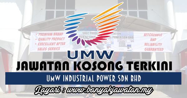 Jawatan Kosong 2017 di UMW Industrial Power Sdn Bhd www.banyakjawatan.my