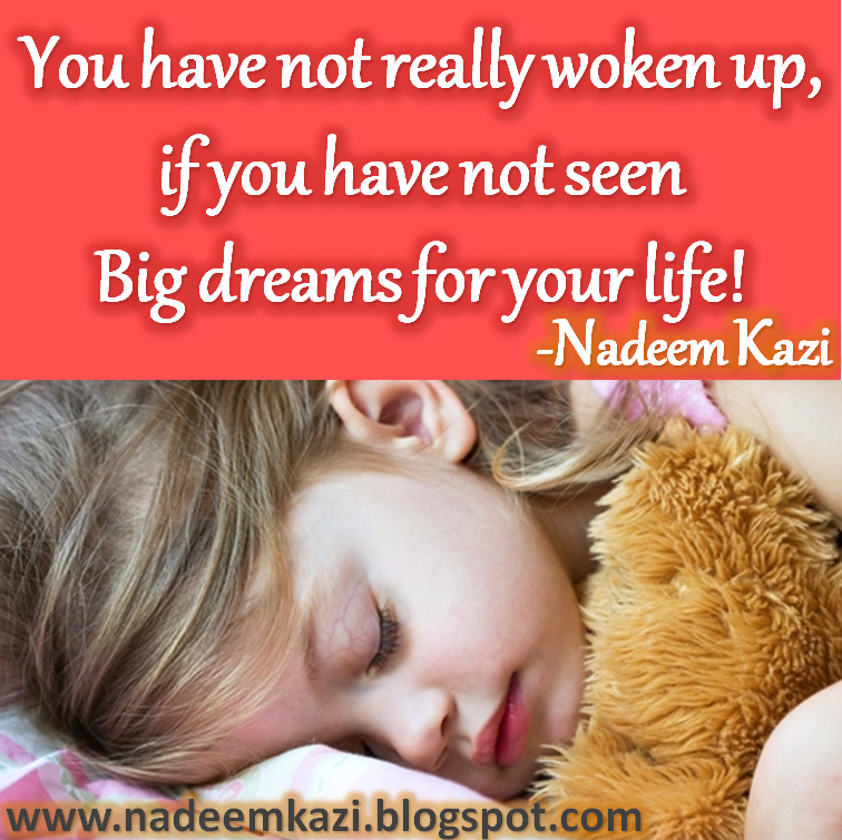 Inspirational Quotes, Nadeem Kazi's Quotes, Spiritual Quotes, Dreams