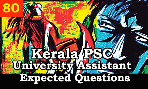 Kerala PSC : Expected Question for University Assistant Exam - 80