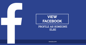 View to See My Facebook Profile As Someone Else Does | How To View Your Facebook Profile As Someone Else