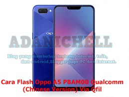 Cara Flash Oppo A5 PBAM00 Qualcomm (Chinese Version) Via Qfil