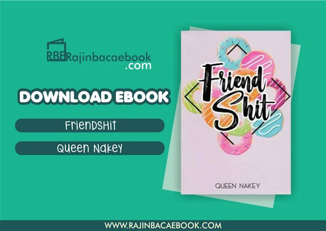 Download Novel Friendshit by Queen Nakey Pdf