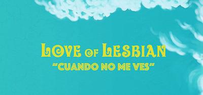 love of lesbian cuando no me ves