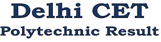 Delhi CET Polytechnic Result