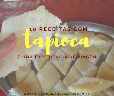10 receitas deliciosas com tapioca