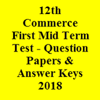 12th Tamil First Mid Term Test - Question Papers & Answer Keys 2018