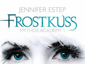 [Rezension] Mythos Academy 1: Frostkuss - Jennifer Estep