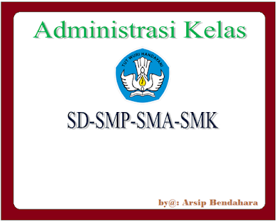 Format Adminitrasi Kelas SD-SMP-SMA-SMK terbaik dan Terlengkap | Arsip Bendahara