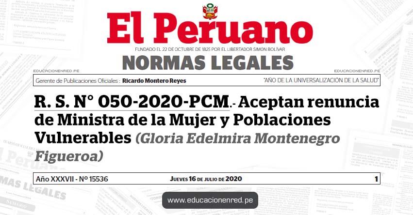 R. S. N° 050-2020-PCM.- Aceptan renuncia de Ministra de la Mujer y Poblaciones Vulnerables (Gloria Edelmira Montenegro Figueroa)