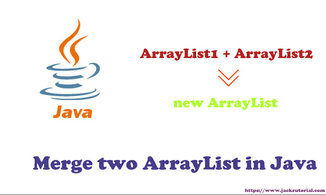 Merge two ArrayList in Java - Java code Examples