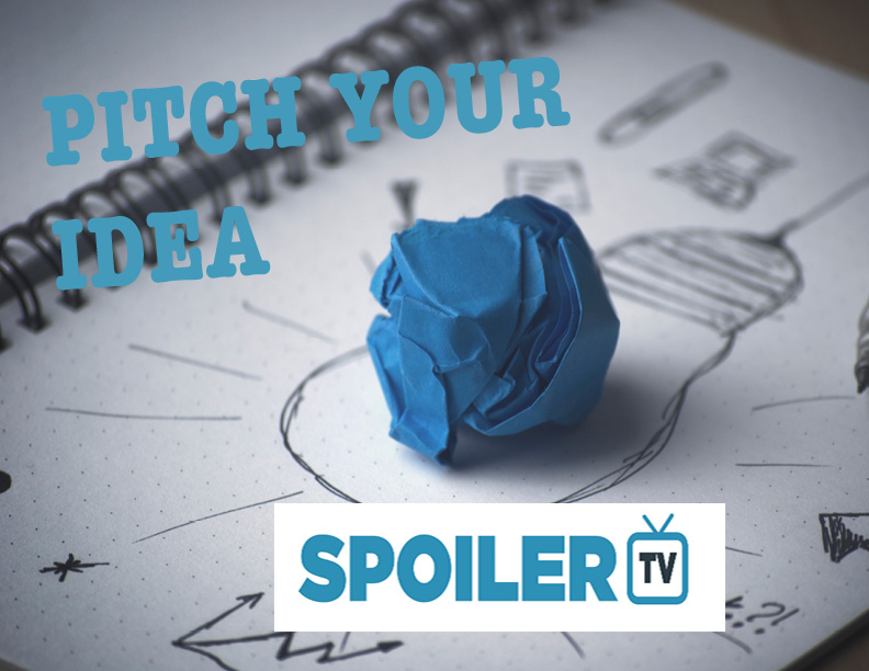 2017 SpoilerTV Pitch Your Idea - Pilot Season Ordered to Series *Update*