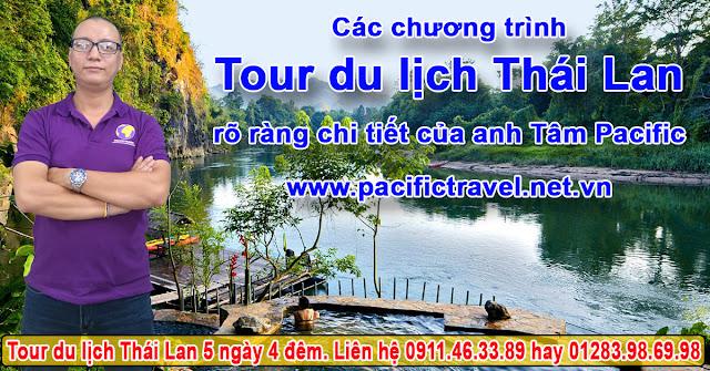 Các chương trình tour du lịch Thái Lan rõ ràng chi tiết của anh Tâm Pacific