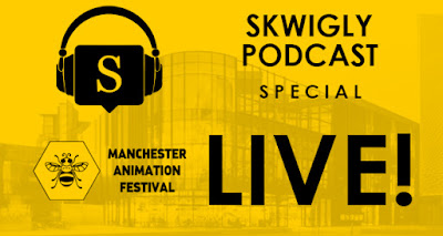 http://www.manchesteranimationfestival.co.uk/events/skwigly-podcast-live/