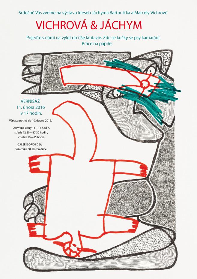 Výstava Vichrová&Jáchym, Galerie Orchidea, Horoměřice, 11.2.-10.4.2016