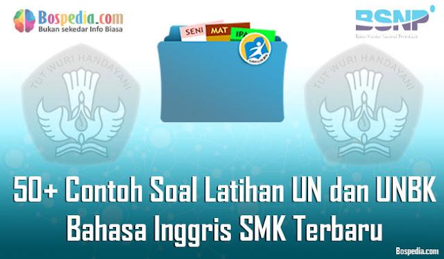 50+ Contoh Soal Latihan UN dan UNBK Bahasa Inggris SMK Paket A Terbaru