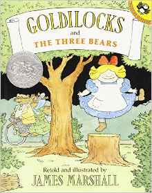 https://www.amazon.com/Goldilocks-Three-Bears-Picture-Puffin/dp/0140563660/ref=sr_1_1?s=books&ie=UTF8&qid=1474722378&sr=1-1&keywords=goldilocks+and+the+three+bears+by+james+marshall